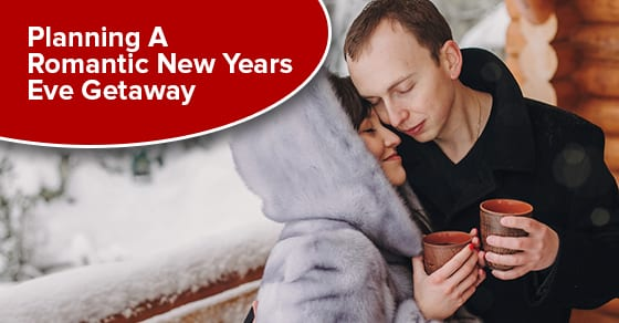 Planning A Romantic New Years Eve Getaway